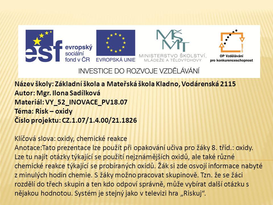 Vypracovala Mgr.Ilona Sadílková Květen/ 2011, Člověk a příroda, chemie, oxidy Chemie 8 I.