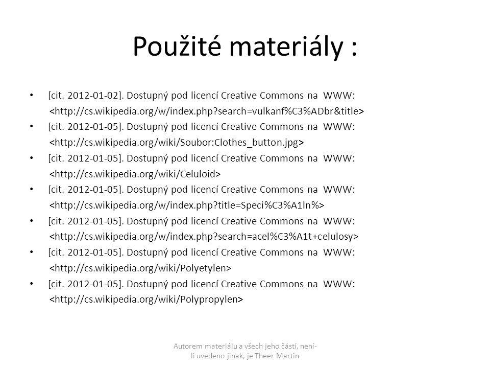 Použité materiály : [cit. 2012-01-02]. Dostupný pod licencí Creative Commons na WWW: [cit. 2012-01-05]. Dostupný pod licencí Creative Commons na WWW: