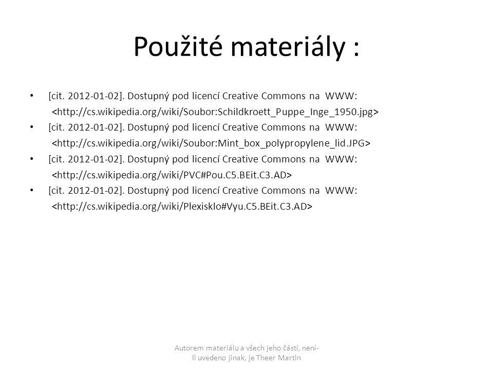 Použité materiály : [cit. 2012-01-02]. Dostupný pod licencí Creative Commons na WWW: [cit. 2012-01-02]. Dostupný pod licencí Creative Commons na WWW:
