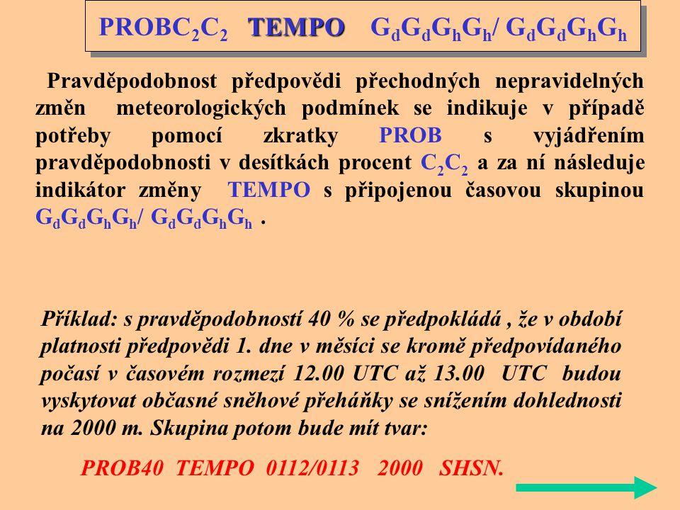 PROBC 2 C 2 G d G d G h G h / G d G d G h G h Skupina PROBC 2 C 2 vyjadřuje pravděpodobnost (PROB – probability angl.) výskytu alternativní hodnoty př