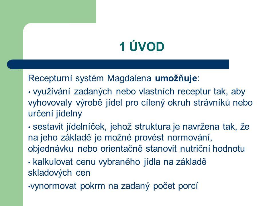 2 RECEPTURY 2.1 Využívání zadaných receptur Program používá Receptury teplých pokrmů od autora Jaroslava Runštuka.
