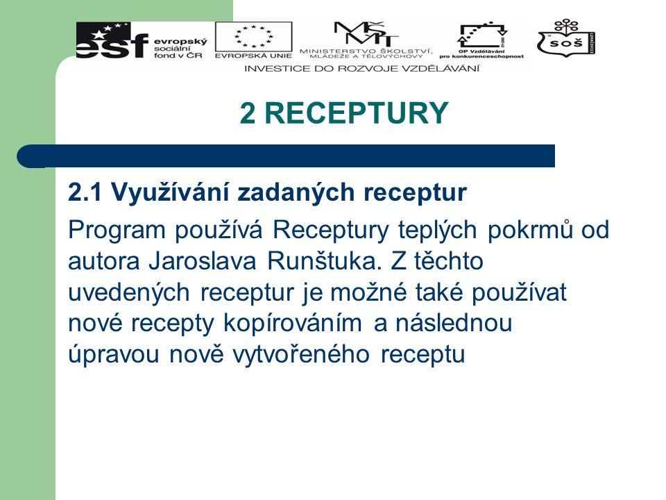 2 RECEPTURY 2.1.1 Vyhledání receptury Receptury jsou řazeny podle základního seznamu ve stromové struktuře.