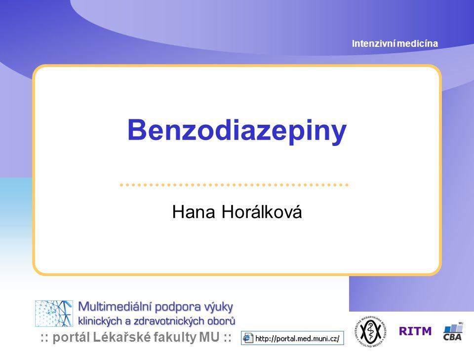 :: portál Lékařské fakulty MU :: Benzodiazepiny Hana Horálková Intenzivní medicína