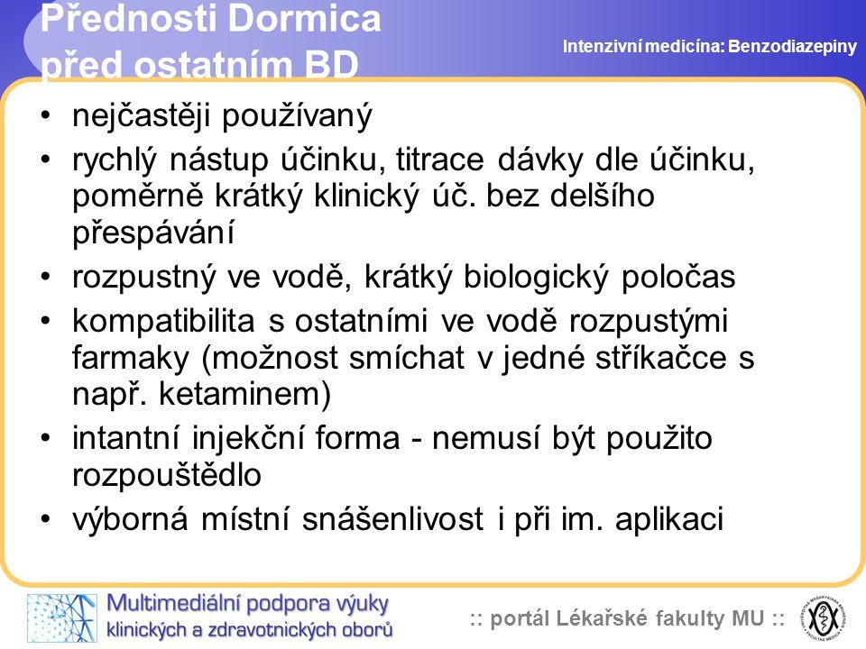 :: portál Lékařské fakulty MU :: Přednosti Dormica před ostatním BD nejčastěji používaný rychlý nástup účinku, titrace dávky dle účinku, poměrně krátký klinický úč.