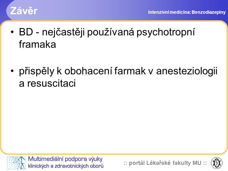 :: portál Lékařské fakulty MU :: Závěr BD - nejčastěji používaná psychotropní framaka přispěly k obohacení farmak v anesteziologii a resuscitaci Intenzivní medicína: Benzodiazepiny