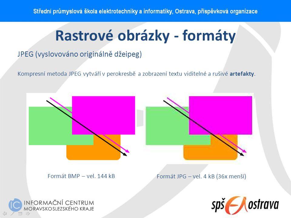Rastrové obrázky - formáty JPEG (vyslovováno originálně džeipeg) Kompresní metoda JPEG vytváří v perokresbě a zobrazení textu viditelné a rušivé artef