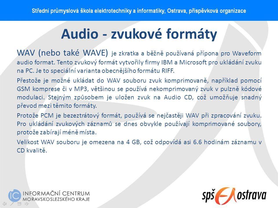 Audio - zvukové formáty WAV (nebo také WAVE) je zkratka a běžně používaná přípona pro Waveform audio format. Tento zvukový formát vytvořily firmy IBM
