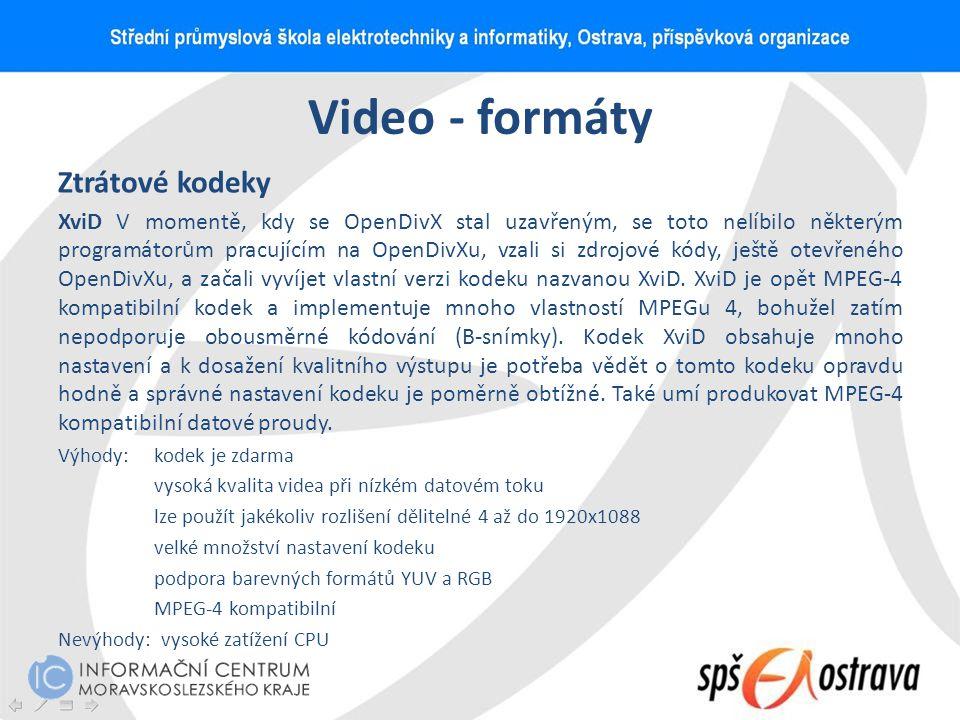 Video - formáty Ztrátové kodeky XviD V momentě, kdy se OpenDivX stal uzavřeným, se toto nelíbilo některým programátorům pracujícím na OpenDivXu, vzali