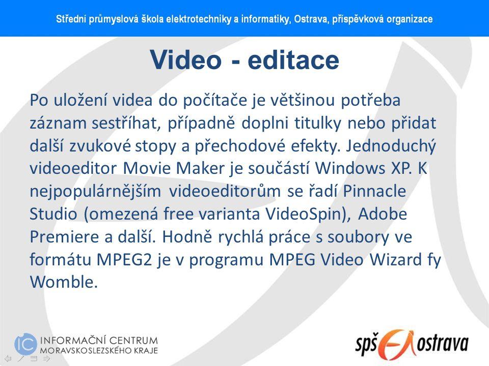 Video - editace Po uložení videa do počítače je většinou potřeba záznam sestříhat, případně doplni titulky nebo přidat další zvukové stopy a přechodov