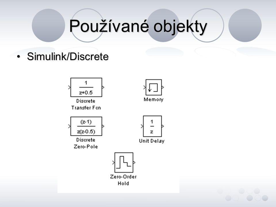 Používané objekty Simulink/DiscreteSimulink/Discrete