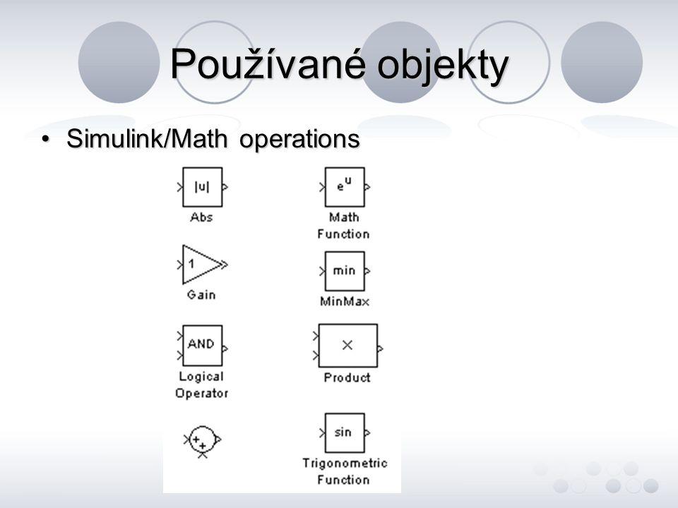 Používané objekty Simulink/Math operationsSimulink/Math operations