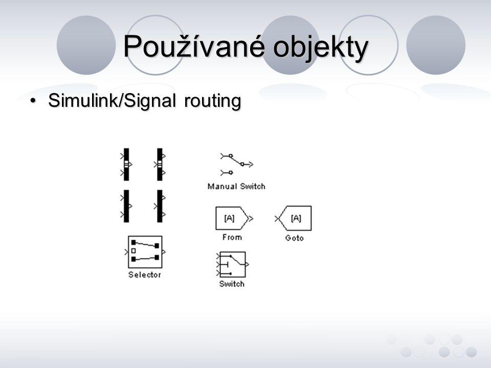 Používané objekty Simulink/Signal routingSimulink/Signal routing