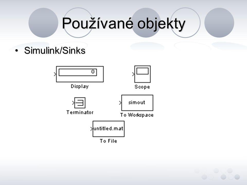 Používané objekty Simulink/SinksSimulink/Sinks