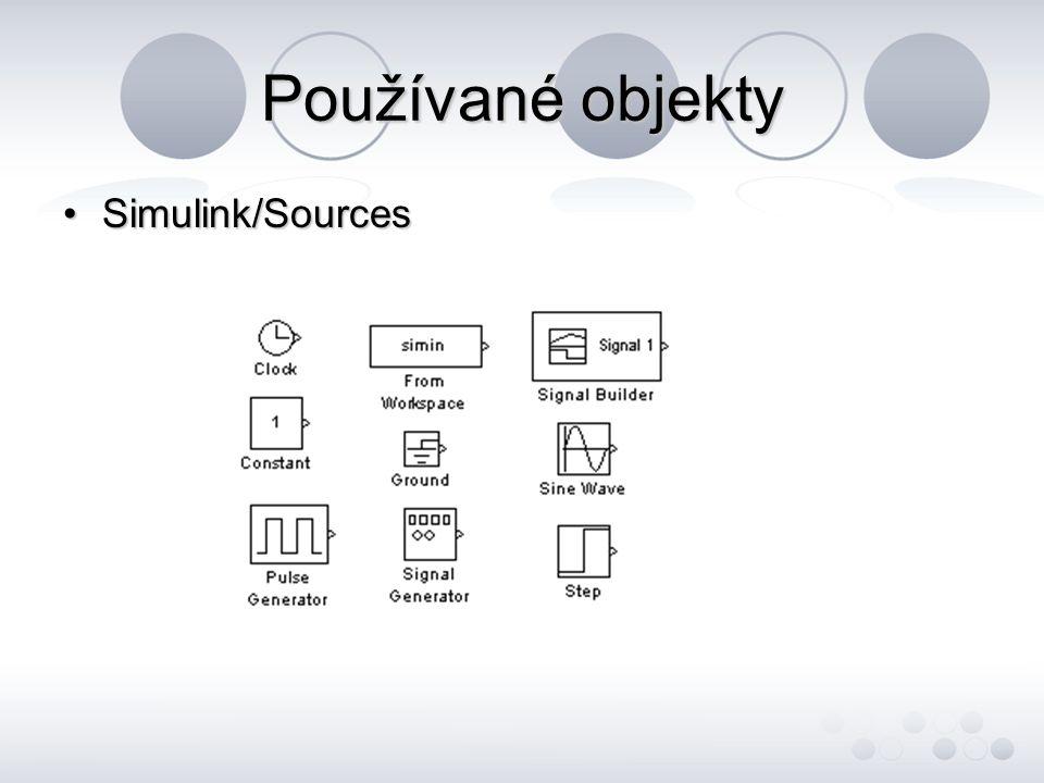 Používané objekty Simulink/SourcesSimulink/Sources