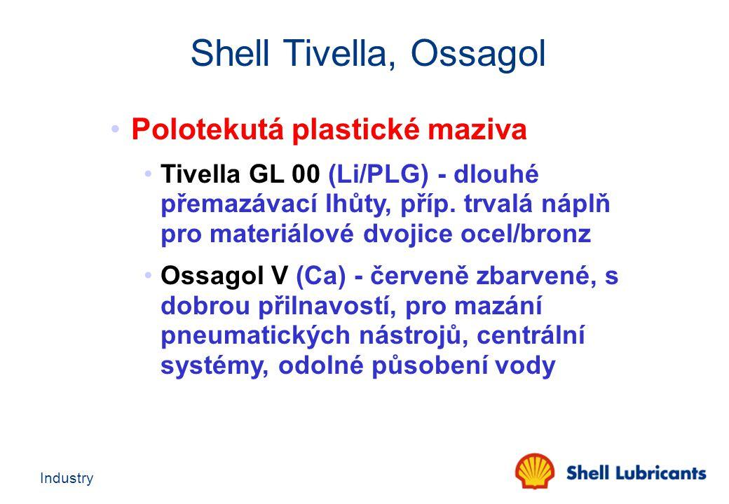 Industry Polotekutá plastické maziva Tivella GL 00 (Li/PLG) - dlouhé přemazávací lhůty, příp. trvalá náplň pro materiálové dvojice ocel/bronz Ossagol