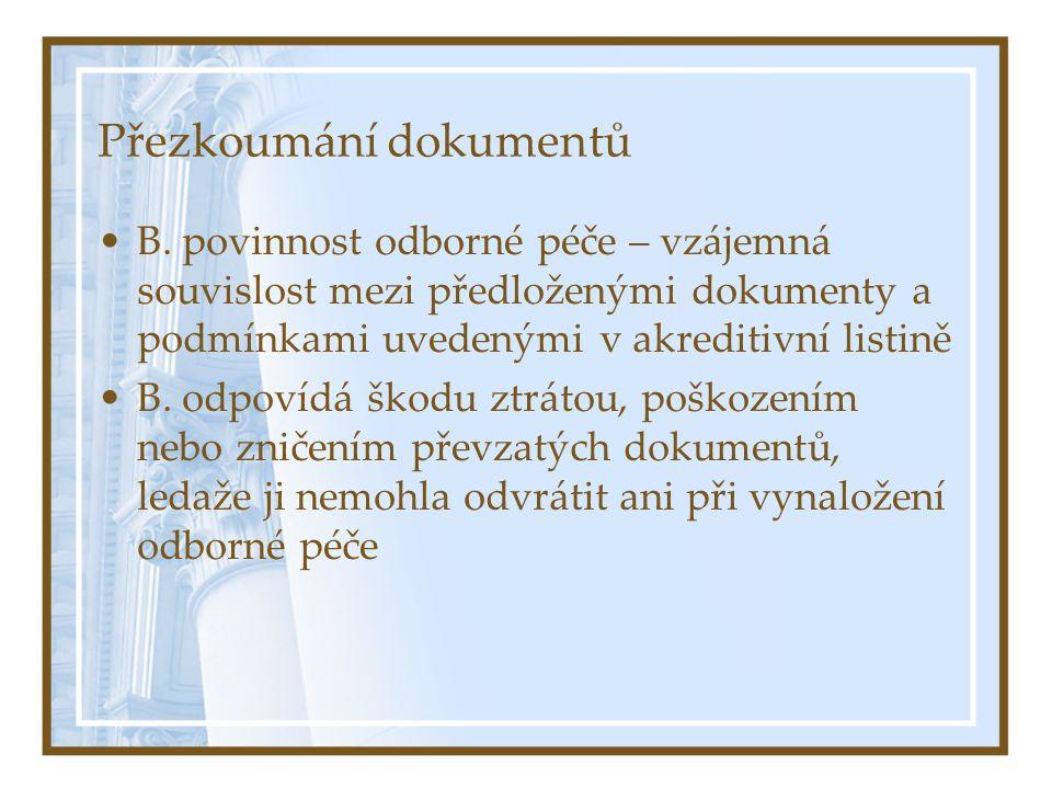 Přezkoumání dokumentů B. povinnost odborné péče – vzájemná souvislost mezi předloženými dokumenty a podmínkami uvedenými v akreditivní listině B. odpo