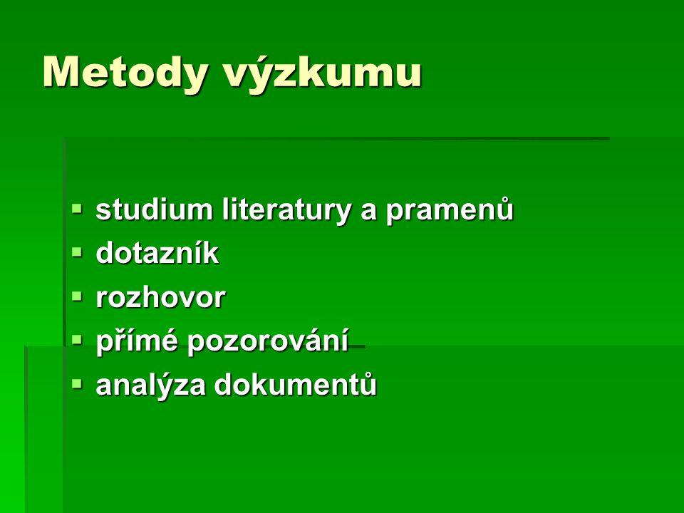  studium literatury a pramenů  dotazník  rozhovor  přímé pozorování  analýza dokumentů