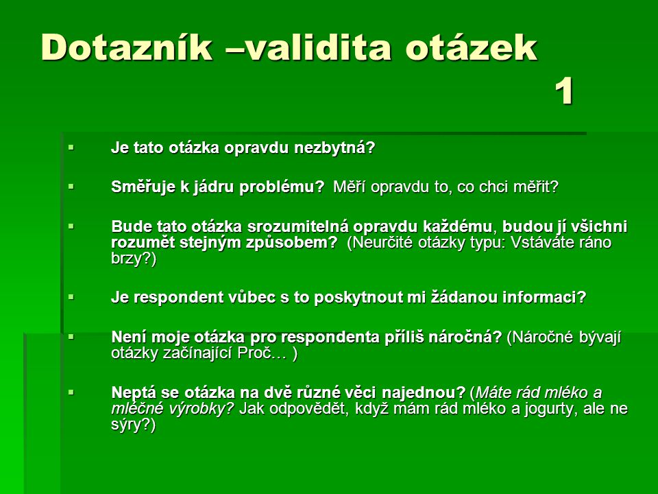 Dotazník –validita otázek 1  Je tato otázka opravdu nezbytná.
