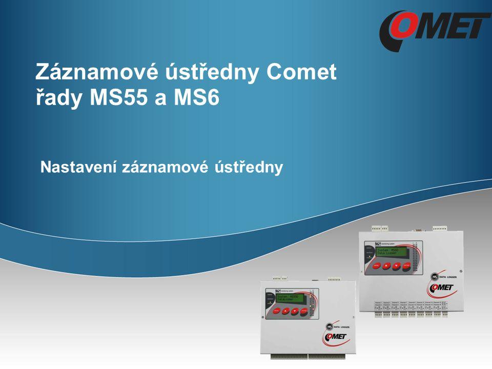 Záznamové ústředny Comet řady MS55 a MS6 Nastavení záznamové ústředny