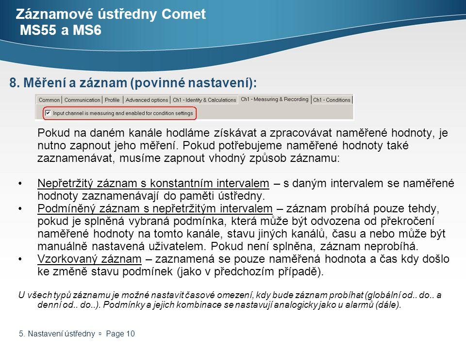 5. Nastavení ústředny  Page 10 Záznamové ústředny Comet MS55 a MS6 Pokud na daném kanále hodláme získávat a zpracovávat naměřené hodnoty, je nutno za