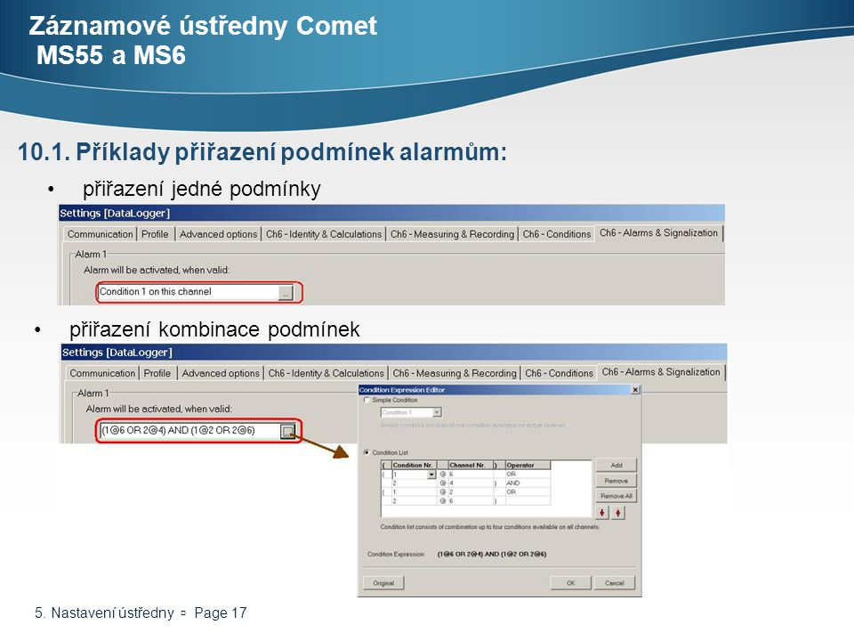 5. Nastavení ústředny  Page 17 Záznamové ústředny Comet MS55 a MS6 přiřazení jedné podmínky 10.1. Příklady přiřazení podmínek alarmům: přiřazení komb