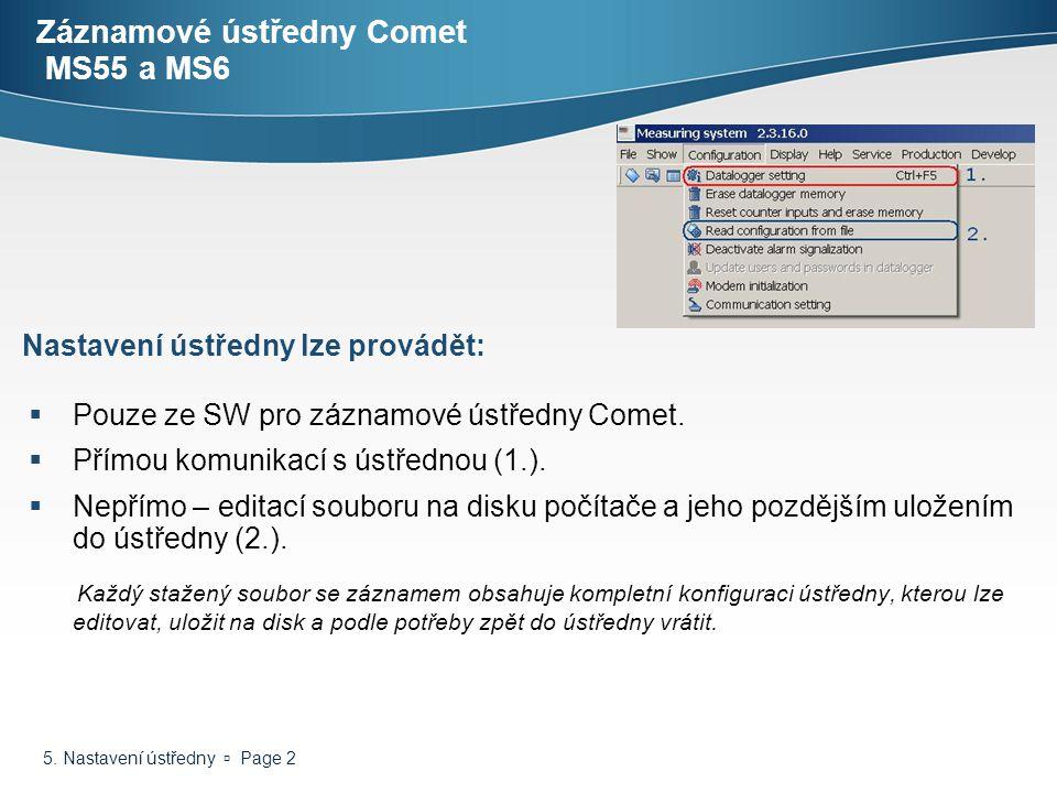 5. Nastavení ústředny  Page 2 Záznamové ústředny Comet MS55 a MS6  Pouze ze SW pro záznamové ústředny Comet.  Přímou komunikací s ústřednou (1.). 