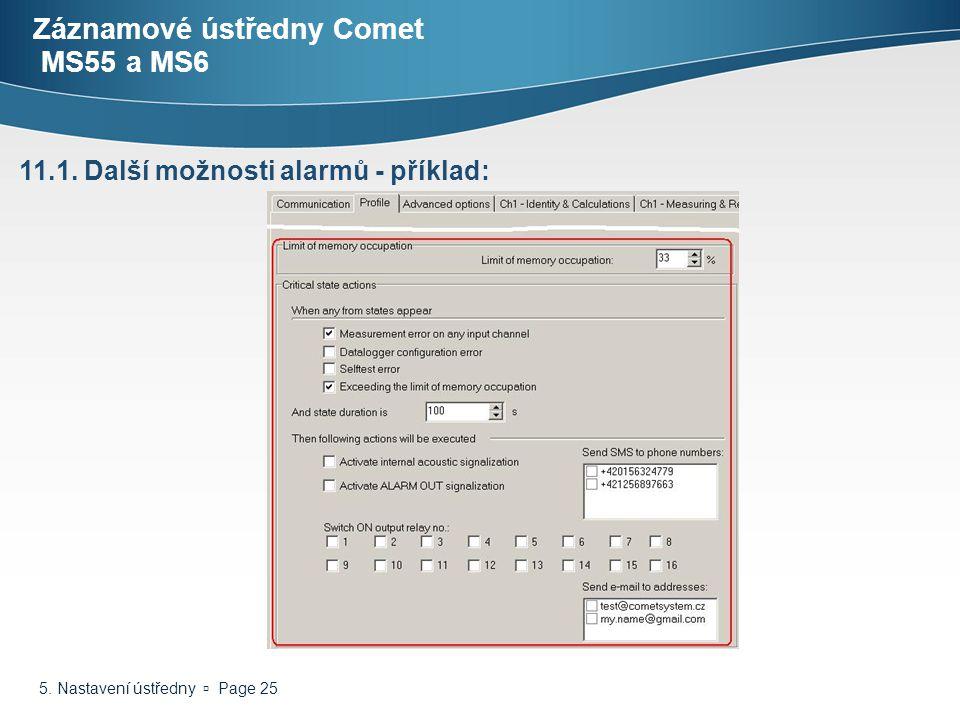 5. Nastavení ústředny  Page 25 Záznamové ústředny Comet MS55 a MS6 11.1. Další možnosti alarmů - příklad: