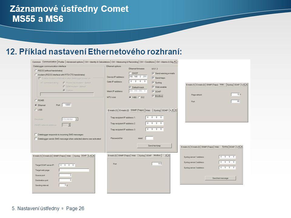 5. Nastavení ústředny  Page 26 Záznamové ústředny Comet MS55 a MS6 12. Příklad nastavení Ethernetového rozhraní: