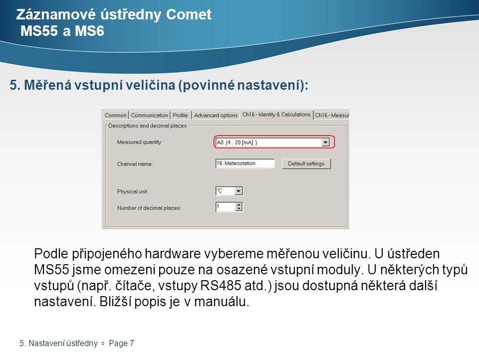 5. Nastavení ústředny  Page 7 Záznamové ústředny Comet MS55 a MS6 Podle připojeného hardware vybereme měřenou veličinu. U ústředen MS55 jsme omezeni