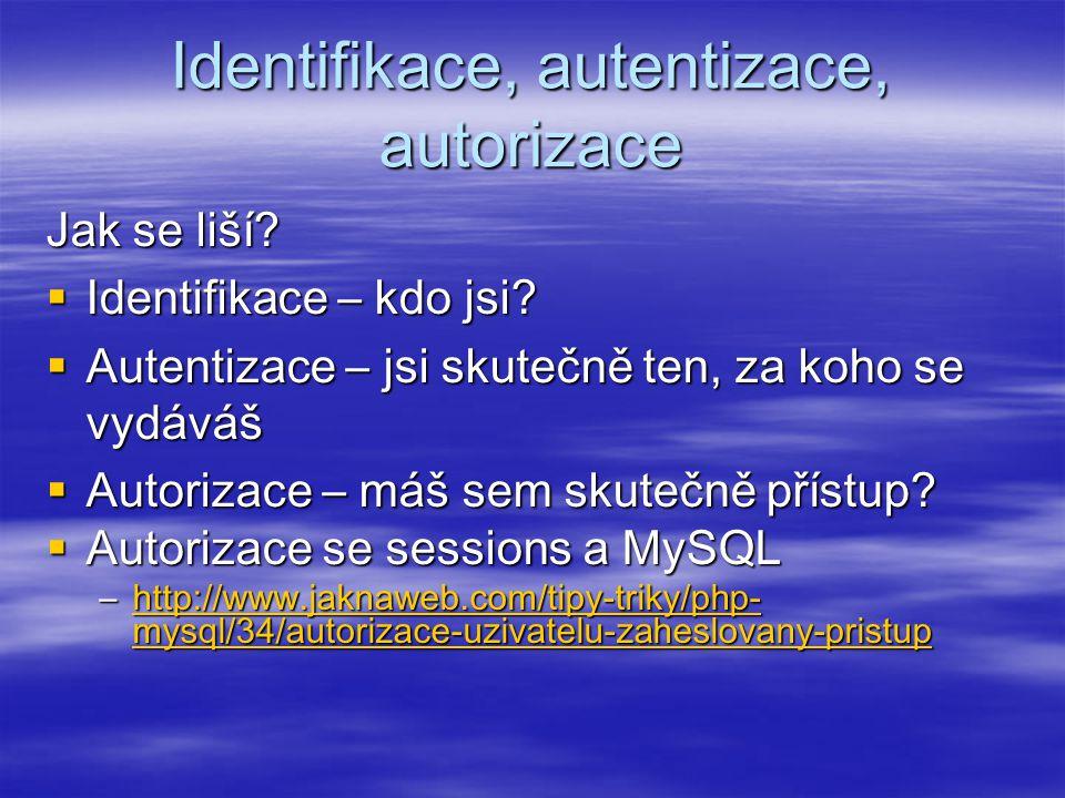 Identifikace, autentizace, autorizace Jak se liší.