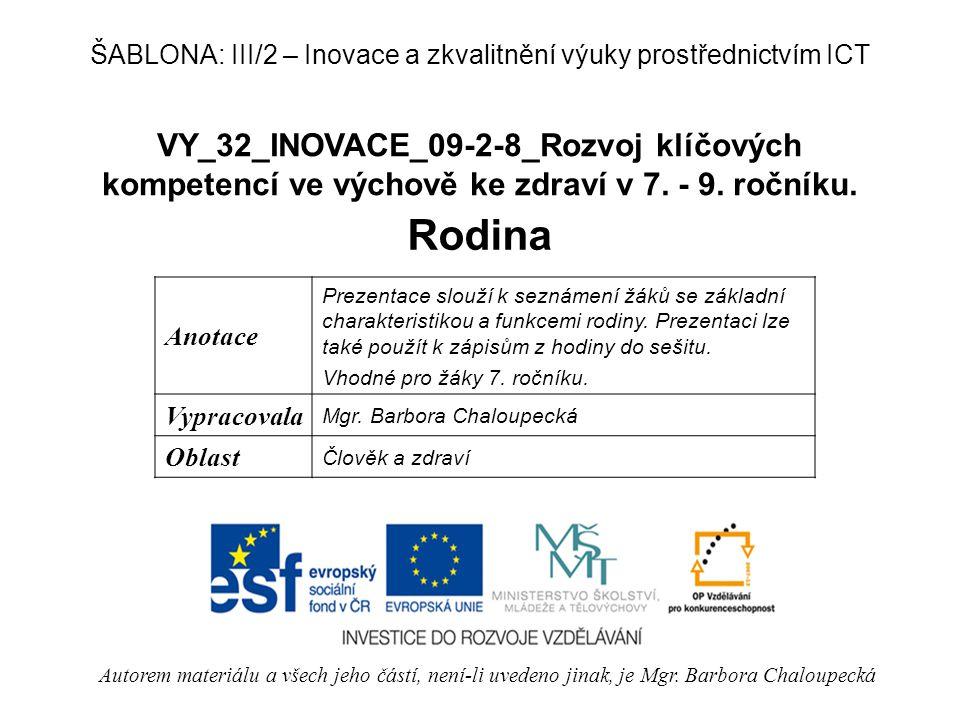 VY_32_INOVACE_09-2-8_Rozvoj klíčových kompetencí ve výchově ke zdraví v 7. - 9. ročníku. Rodina Autorem materiálu a všech jeho částí, není-li uvedeno