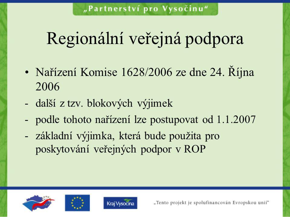 Oblasti použití 1.Zejména znevýhodněné regiony (nedosahují 75% HDP EU) – regionální investiční podpora 2.Použitelné zejména na režimy podpory (pouze výjimečně individuální podpory) 3.Charakterem jde o investiční podporu