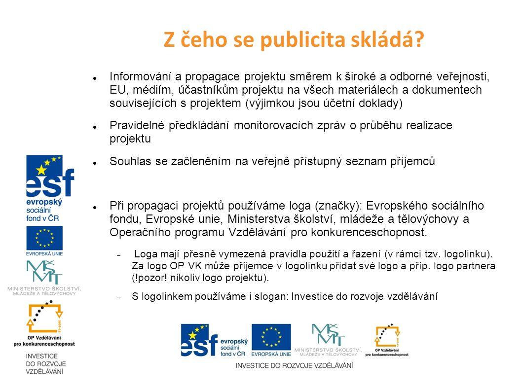 Z čeho se publicita skládá? Informování a propagace projektu směrem k široké a odborné veřejnosti, EU, médiím, účastníkům projektu na všech materiálec