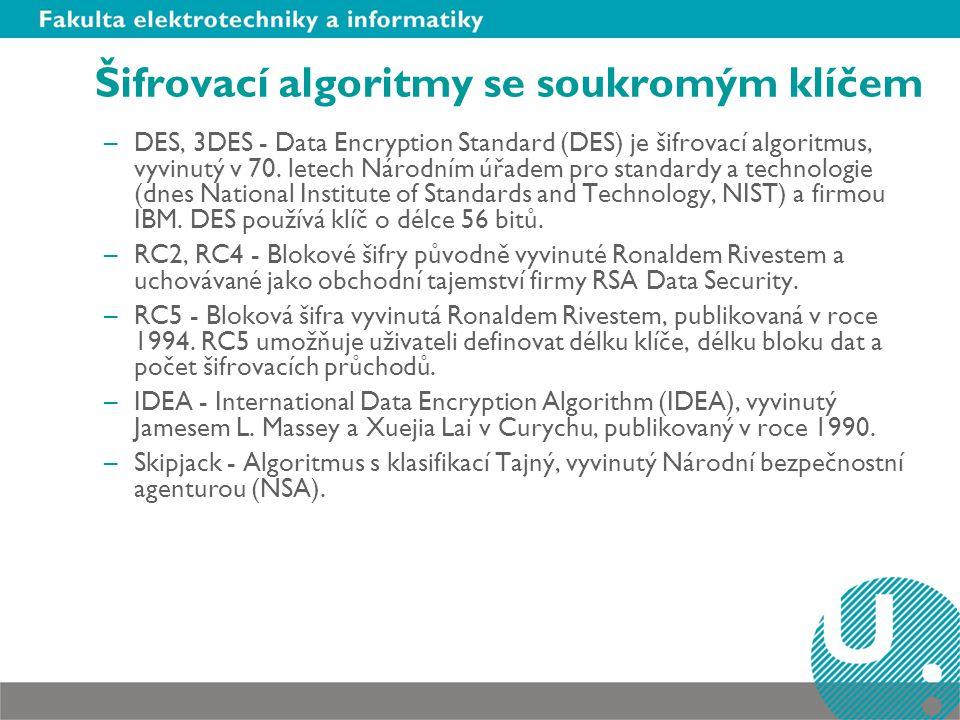 Šifrovací algoritmy se soukromým klíčem –DES, 3DES - Data Encryption Standard (DES) je šifrovací algoritmus, vyvinutý v 70. letech Národním úřadem pro