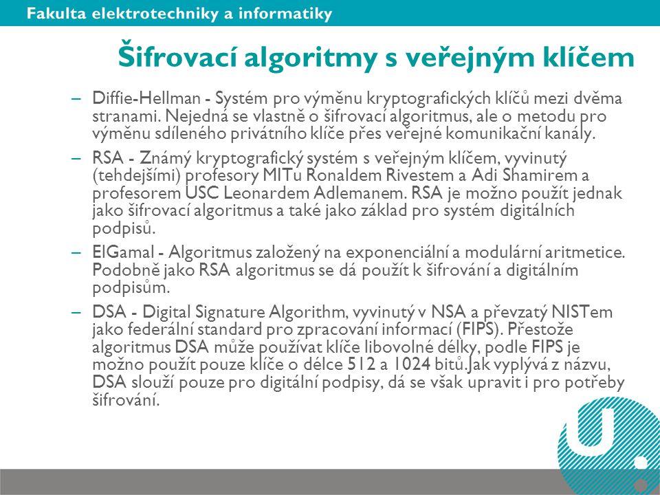 Šifrovací algoritmy s veřejným klíčem –Diffie-Hellman - Systém pro výměnu kryptografických klíčů mezi dvěma stranami. Nejedná se vlastně o šifrovací a