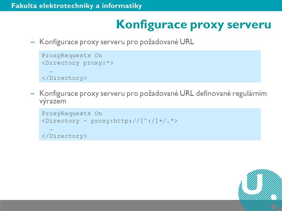 Konfigurace proxy serveru –Propojení soukromé sítě IP s Internetem –Ukládání vzdálených webů do vyrovnávací paměti ProxyRequests On CacheRoot /www/cache CacheSize 1024 CacheMaxExpire 24 Order Deny, Allow Allow from mojesubdomena.upceuei.cz
