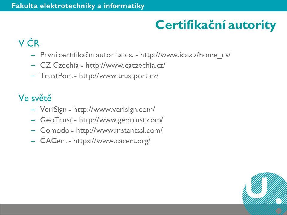Obsah certifikátu V základní formě –veřejný klíč –jméno a další údaje zajišťující nezaměnitelnost subjektů V rozšířené formě –datum počátku a datum ukončení platnosti –jméno certifikační autority, která certifikát vydala –sériové číslo