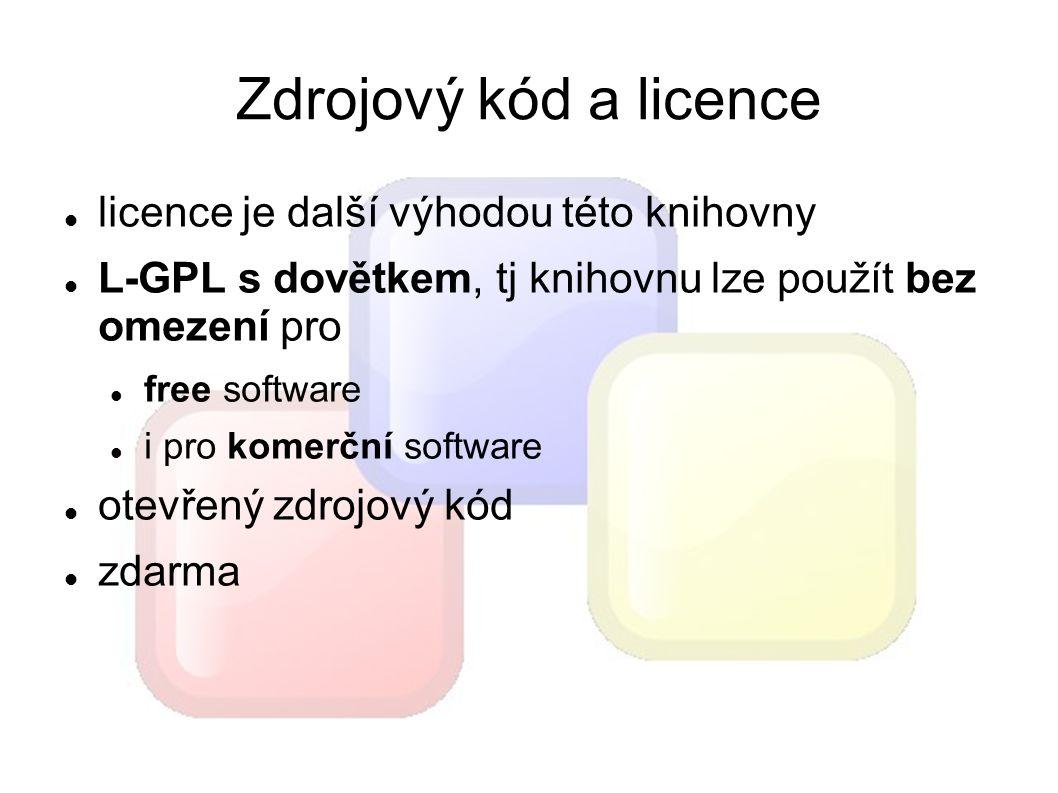 Zdrojový kód a licence licence je další výhodou této knihovny L-GPL s dovětkem, tj knihovnu lze použít bez omezení pro free software i pro komerční software otevřený zdrojový kód zdarma