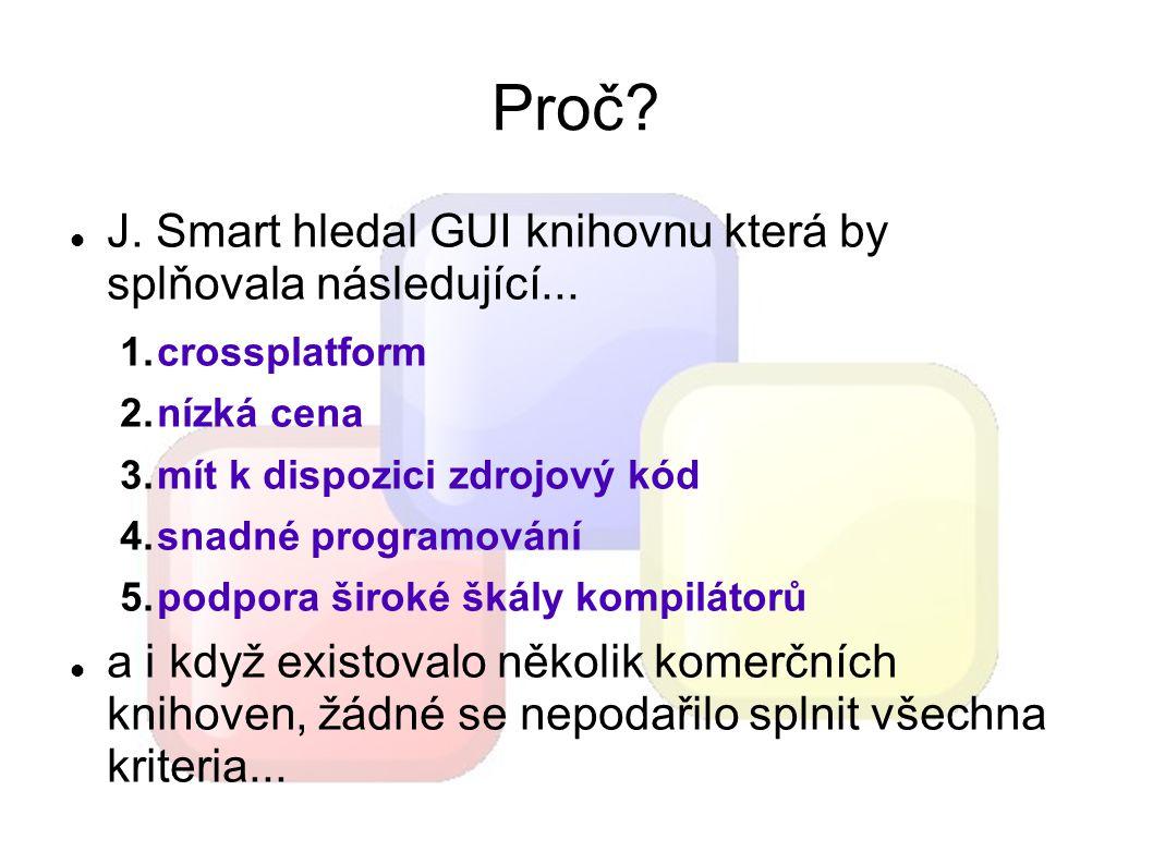 Proč. J. Smart hledal GUI knihovnu která by splňovala následující...