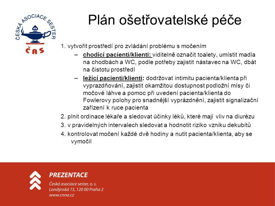 Plán ošetřovatelské péče 1. vytvořit prostředí pro zvládání problému s močením –chodící pacienti/klienti: viditelně označit toalety, umístit madla na
