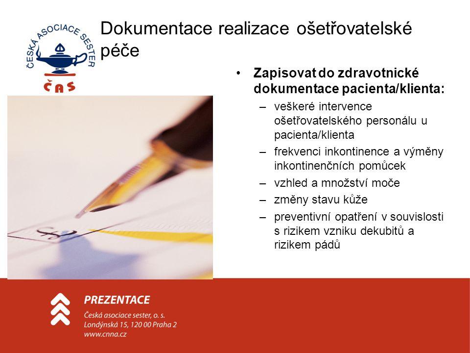 Dokumentace realizace ošetřovatelské péče Zapisovat do zdravotnické dokumentace pacienta/klienta: –veškeré intervence ošetřovatelského personálu u pac