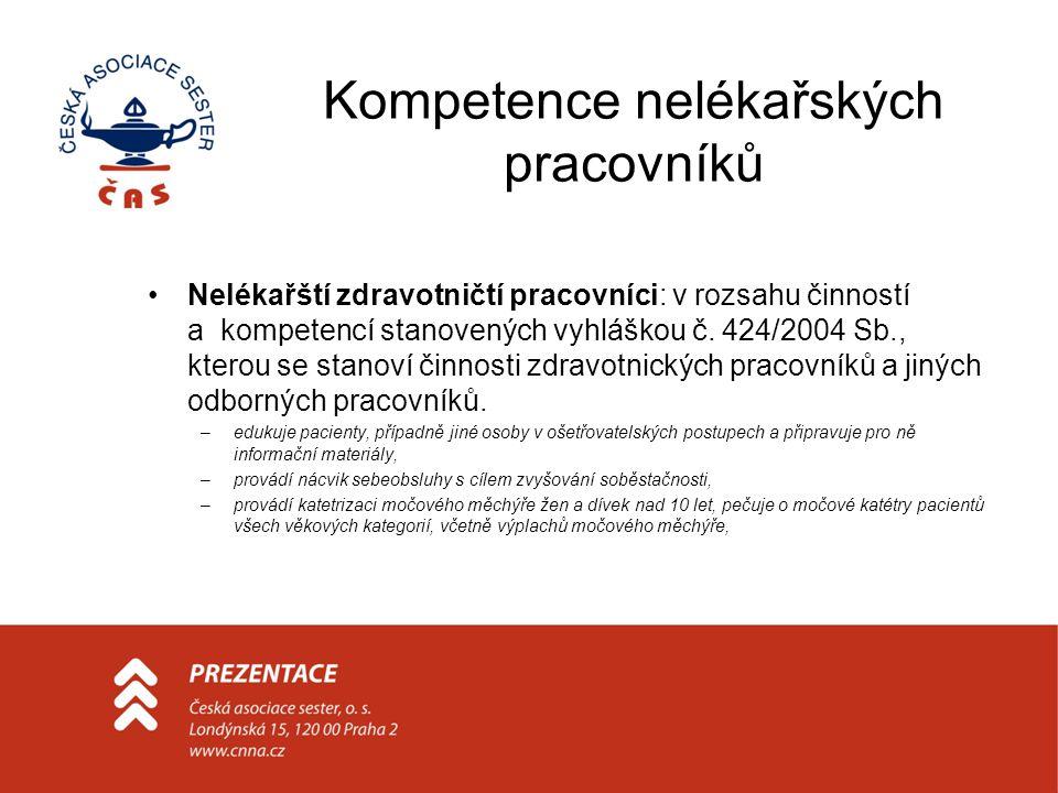 Kompetence nelékařských pracovníků Nelékařští zdravotničtí pracovníci: v rozsahu činností a kompetencí stanovených vyhláškou č. 424/2004 Sb., kterou s