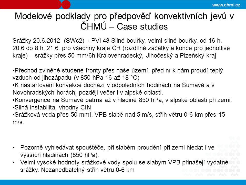 Modelové podklady pro předpověď konvektivních jevů v ČHMÚ – Case studies Srážky 20.6.2012 (SWc2) – PVI 43 Silné bouřky, velmi silné bouřky, od 16 h. 2
