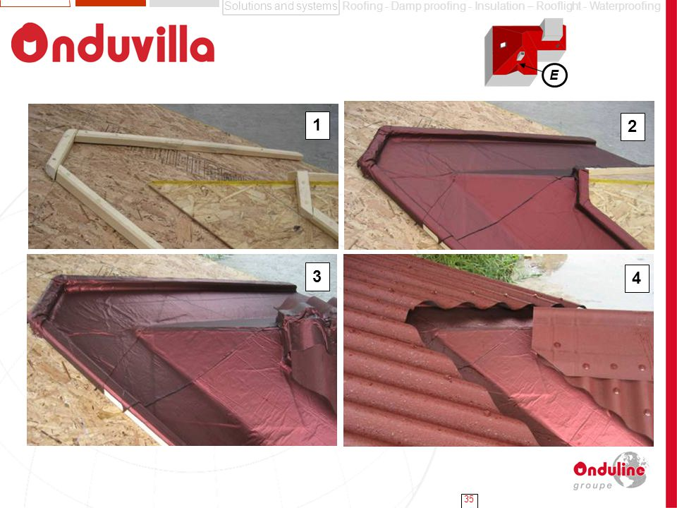 Solutions and systemsRoofing - Damp proofing - Insulation – Rooflight - Waterproofing 35 E 1 2 3 4