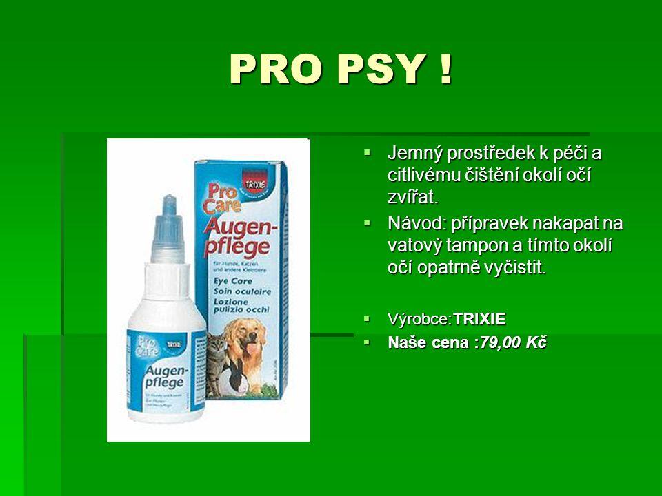 PRO PSY ! PRO PSY !  Jemný prostředek k péči a citlivému čištění okolí očí zvířat.  Návod: přípravek nakapat na vatový tampon a tímto okolí očí opat