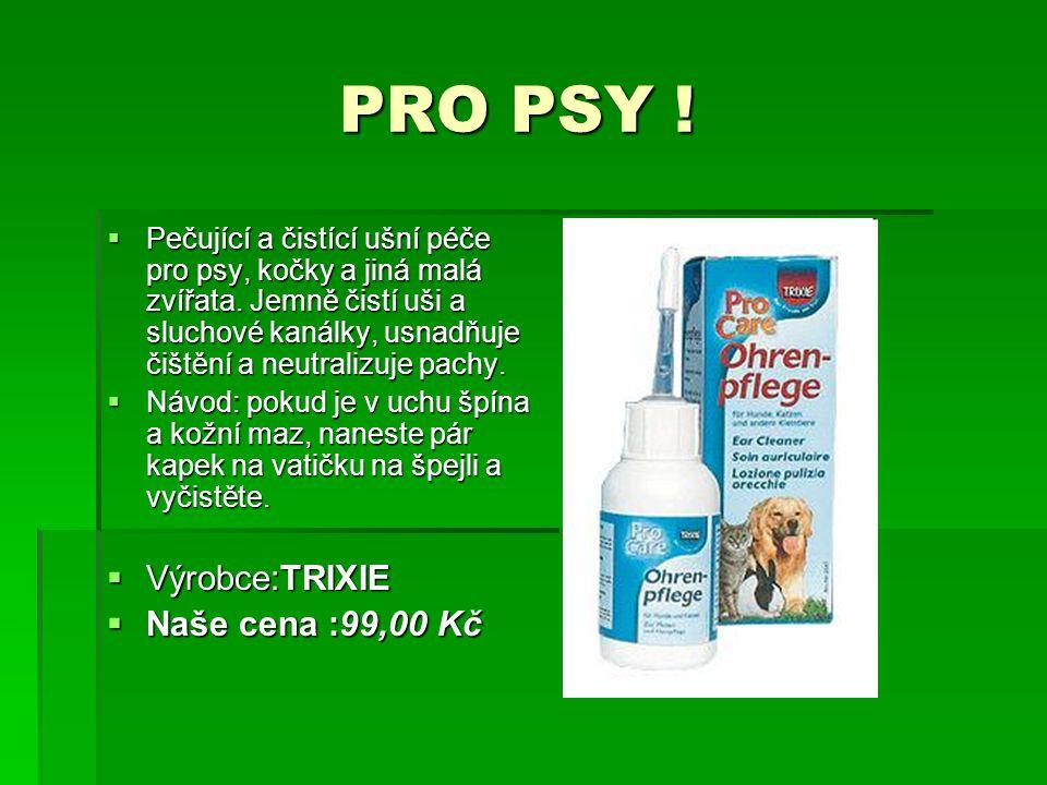 PRO PSY ! PRO PSY !  Pečující a čistící ušní péče pro psy, kočky a jiná malá zvířata. Jemně čistí uši a sluchové kanálky, usnadňuje čištění a neutral