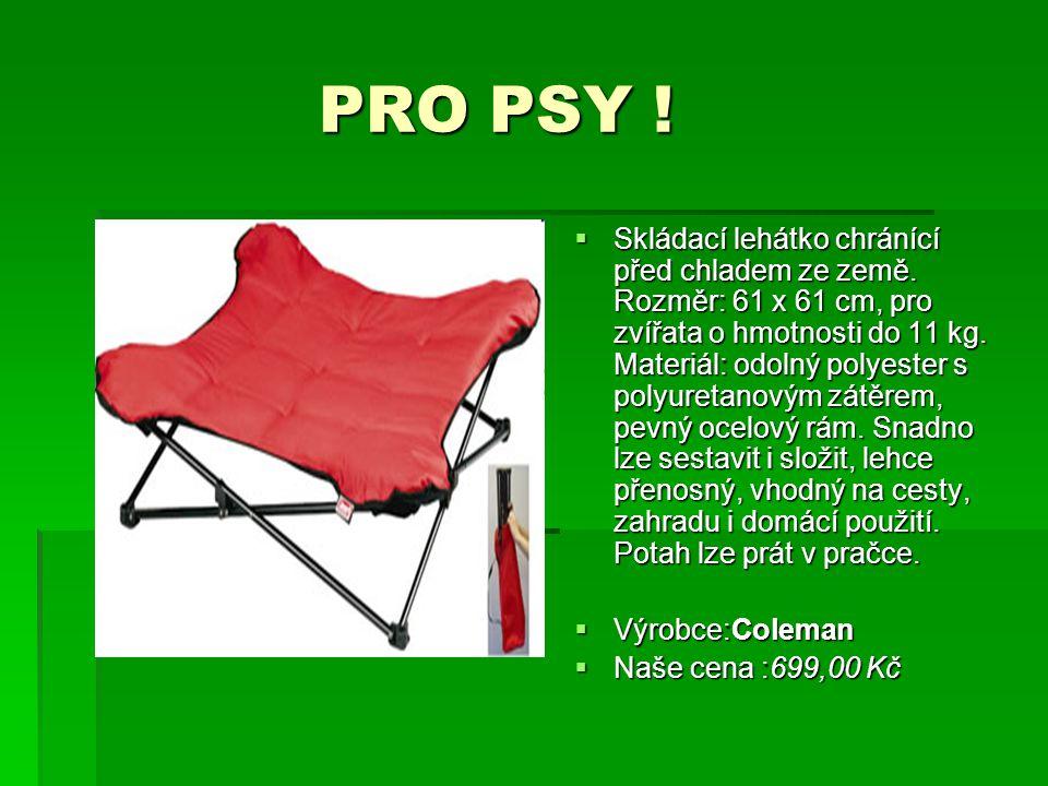 PRO PSY ! PRO PSY !  Skládací lehátko chránící před chladem ze země. Rozměr: 61 x 61 cm, pro zvířata o hmotnosti do 11 kg. Materiál: odolný polyester