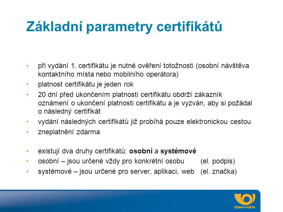 Základní parametry certifikátů při vydání 1. certifikátu je nutné ověření totožnosti (osobní návštěva kontaktního místa nebo mobilního operátora) plat