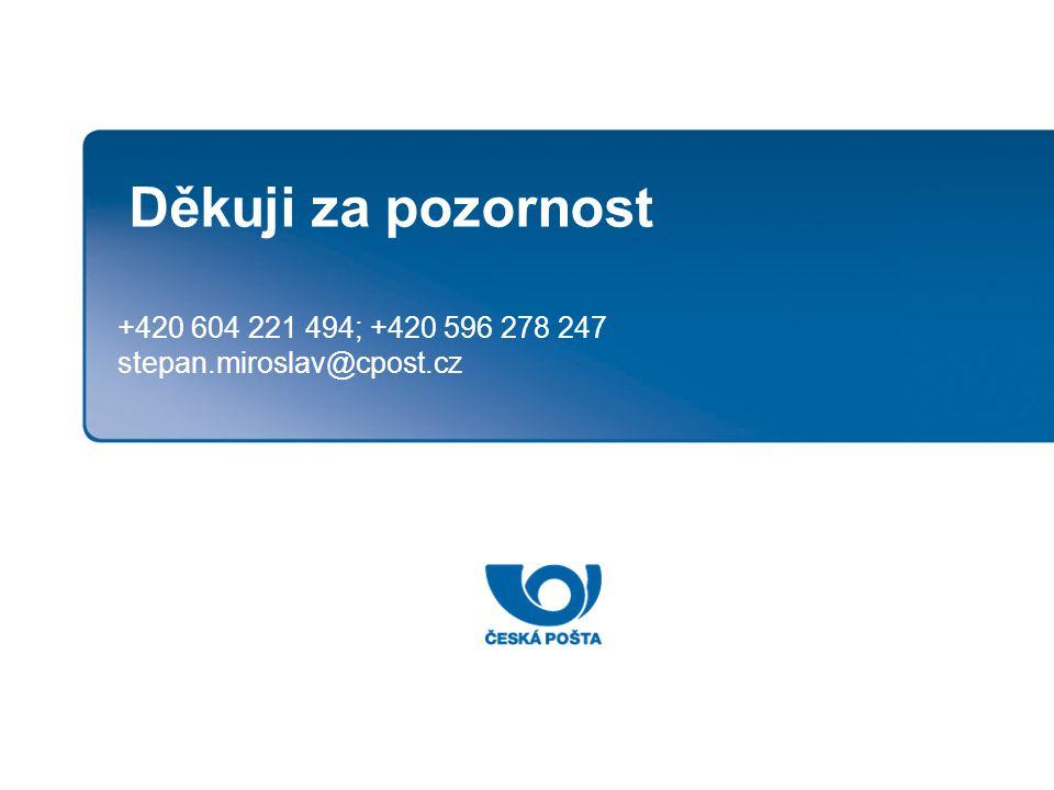 Děkuji za pozornost +420 604 221 494; +420 596 278 247 stepan.miroslav@cpost.cz