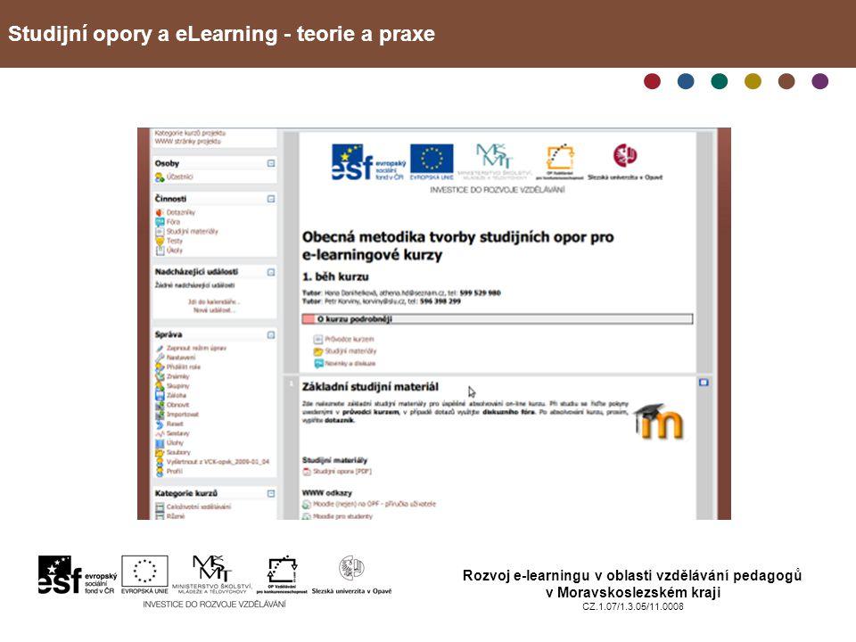 Studijní opory a eLearning - teorie a praxe Rozvoj e-learningu v oblasti vzdělávání pedagogů v Moravskoslezském kraji CZ.1.07/1.3.05/11.0008 Tvorba on-line kurzů